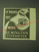 1900 Remington Typewriter Ad - It pours out work