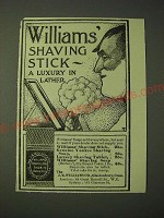 1900 Williams' Shaving Stick Ad - A luxury in lather