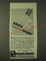 1943 Atlas Sound Corporation Ad - Skill means the war