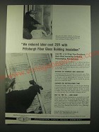 1959 PPG Pittsburgh Fiber Glass Building Insulation Ad - We reduced labor cost