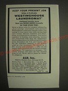 1959 ALD Inc. Westinghouse Laundromat Ad - Keep your present job