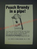 1963 The House of Edgeworth John Rolfe Peach Brandy Tobacco Ad