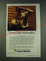 1987 Cabot Stains Ad - To wood, this is foul weather