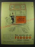 1952 Ferodo Brake Linings Ad - Cartoon by David Langdon - When did you last