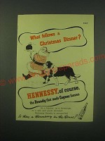 1952 Hennessy Cognac Ad - What follows a Christmas Dinner?