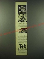 1940 Tek Toothbrush Ad - Pays 4 a month to insure his teeth