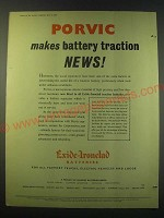 1953 Exide-Ironclad Batteries Ad - Porvic makes battery traction news!