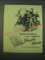 1953 Player's Cigarettes Ad - Whatever the pleasure Player's complete it