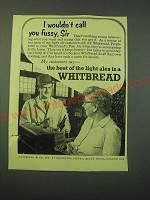1953 Whitbread Ale Ad - I wouldn't call you fussy, Sir