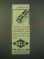 1942 Ilford Selo Film Ad - there is not enough Selo Film today to meet Demand