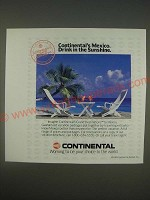1989 Continental Airlines Ad - Continental's Mexico. Drink in the sunshine