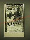 1902 Iver Johnson Top Snap Ejector Shot gun Ad - Quick and Positive