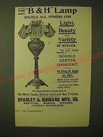 1893 Bradley & Hubbard Lamp Ad - The B&H lamp excels all others for light