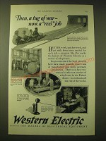 1924 Western Electric Ad - Then a tug of war - now, a reel job