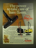 1990 Eureka Bare Care Vacs Ad - The power to take care of bare floors