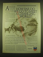 1990 Chevron Oil Ad - How far do we go to meet a changing world?
