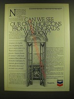 1990 Chevron Oil Ad - Can we see our own horizons from Lenigrad's window?