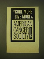 1966 American Cancer Society Ad - To cure more give more to American Cancer