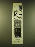 1951 Mexico Tourism Ad - A legendary land for your modern vacation