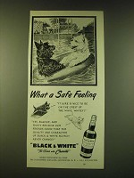 1951 Black & White Scotch Ad - What a safe feeling