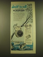 1949 Gladding Fishing Lines Ad - Doubt is out - when you fish with Gladding