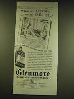 1938 Glenmore Kentucky Straight Bourbon Ad - When we approve we say O.K. Why?