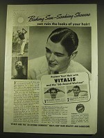 1938 Vitalis Hair Treatment Ad - Baking Sun-Soaking Showers can ruin the looks
