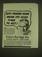 1938 Forhan's Tooth Paste Ad - Soft, tender gums means it's high time to act
