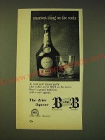 1964 B & B Liqueur Ad - Smartest thing on the rocks