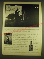 1962 Jack Daniel's Whiskey Ad - It takes 125 Tow Sacks of Charcoal