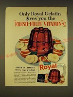 1958 Royal Gelatin Ad - Only Royal Gelatin gives you the Fresh-fruit vitamin-C