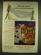 1936 Four Roses Whiskey Ad - Little lady, may we borrow your bridal bouquet