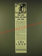 1933 LMS LNER Railways Ad - Shut Your Books Open Your Eyes