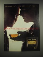 1990 Remy Martin Cognac Ad - Indulgent. The Sense of Remy