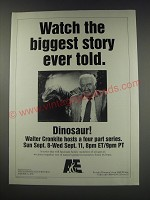 1991 A&E Dinosaur! With Walter Cronkite Ad - Watch the biggest story every told