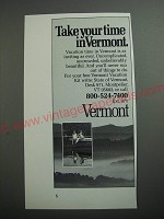 1989 Vermont Tourism Ad - Take your time in Vermont