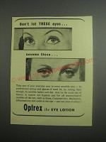 1948 Optrex Eye Lotion Ad - Don't let these eyes.. Become these