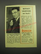 1948 Ronson Lighters Ad - Stewart MacPherson says, Right every time