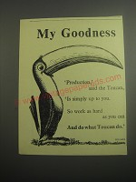 1948 Guinness Beer Ad - My Goodness Production, said the Toucan, is simply up