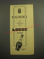 1948 Lodge Plugs Ad - Rolls-Royce are supplied with Lodge Plugs