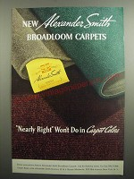 1937 Alexander Smith Broadloom carpets Ad - Nearly right won't do in carpet