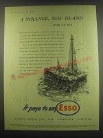 1949 Esso Oil Ad - A strange, new island - far at sea