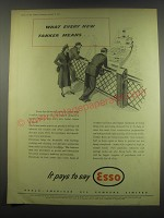 1949 Esso Oil Ad - What every new tanker means