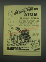 1949 Barford Atom Mechanical Gardener Ad - It's easy and quick with an Atom