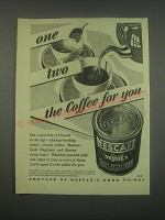 1949 Nestle's Nescafe Coffee Ad - One two the coffee for you