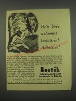 1949 Bostik Adhesives and Sealing Compounds Ad - He'd have welcomed industrial