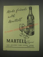 1949 Martell Cognac Ad - Make friends with Martell