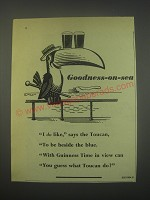 1949 Guinness Beer Ad - Goodness-on-sea I do like, says the Toucan