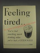 1949 Guinness Beer Ad - Feeling tired.. You've had something worth drinking