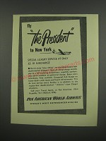 1949 Pan American World Airways Ad - Fly The President to New York